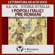I popoli Italici pre-romani (Storia d'Italia 1) Audiobook by  div. Narrated by Eugenio Farn