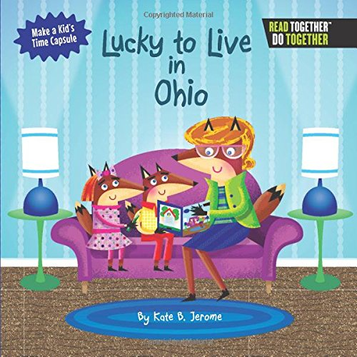 Lucky to Live in Ohio (Arcadia Kids) by Arcadia Publishing