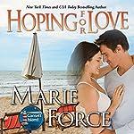 Hoping for Love: Gansett Island Series, Book 5 | Marie Force