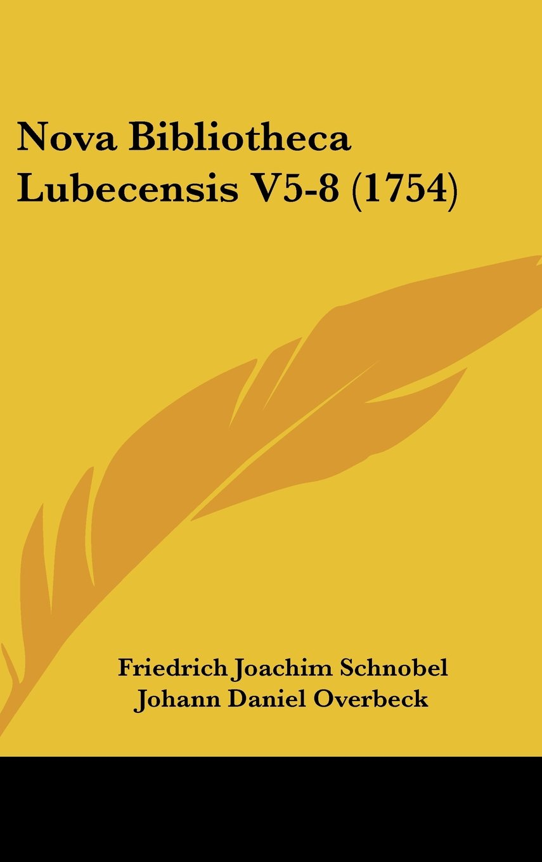 Download Nova Bibliotheca Lubecensis V5-8 (1754) (Latin Edition) pdf