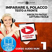 Imparare il Polacco - Lettura Facile - Ascolto Facile - Testo a Fronte: Polacco Corso Audio Num. 1 [Learn Polish - Easy Reading - Easy Listening] Audiobook by  Polyglot Planet Narrated by Dawid Pawlak, Elisa Schiroli