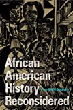African American History Reconsidered (New Black Studies Series)