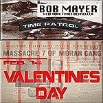 Valentines Day: A Time Patrol Novella   Bob Mayer