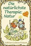 Die natürlichste Therapie: Natur: Elfenhellfer (Elfenhelfer)