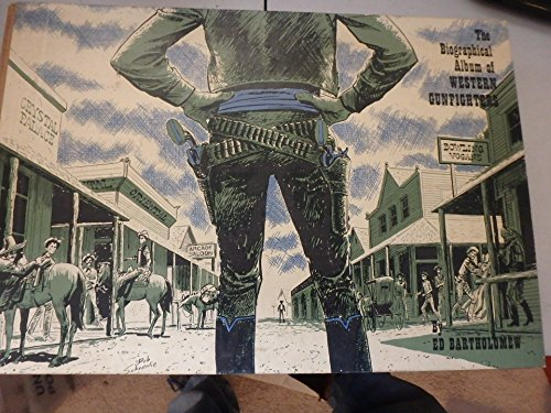 The Biographical Album Of Western Gunfighters.