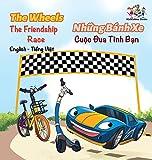 The Wheels The Friendship Race (English Vietnamese Book for Kids): Bilingual Vietnamese Children's Book (English Vietnamese Bilingual Collection) (Vietnamese Edition)