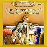 The Adventures of Sherlock Holmes: Bring the Classics to Life   Sir Arthur Conan Boyle