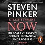 Enlightenment Now: The Case for Reason, Science, Humanism, and Progress | Steven Pinker