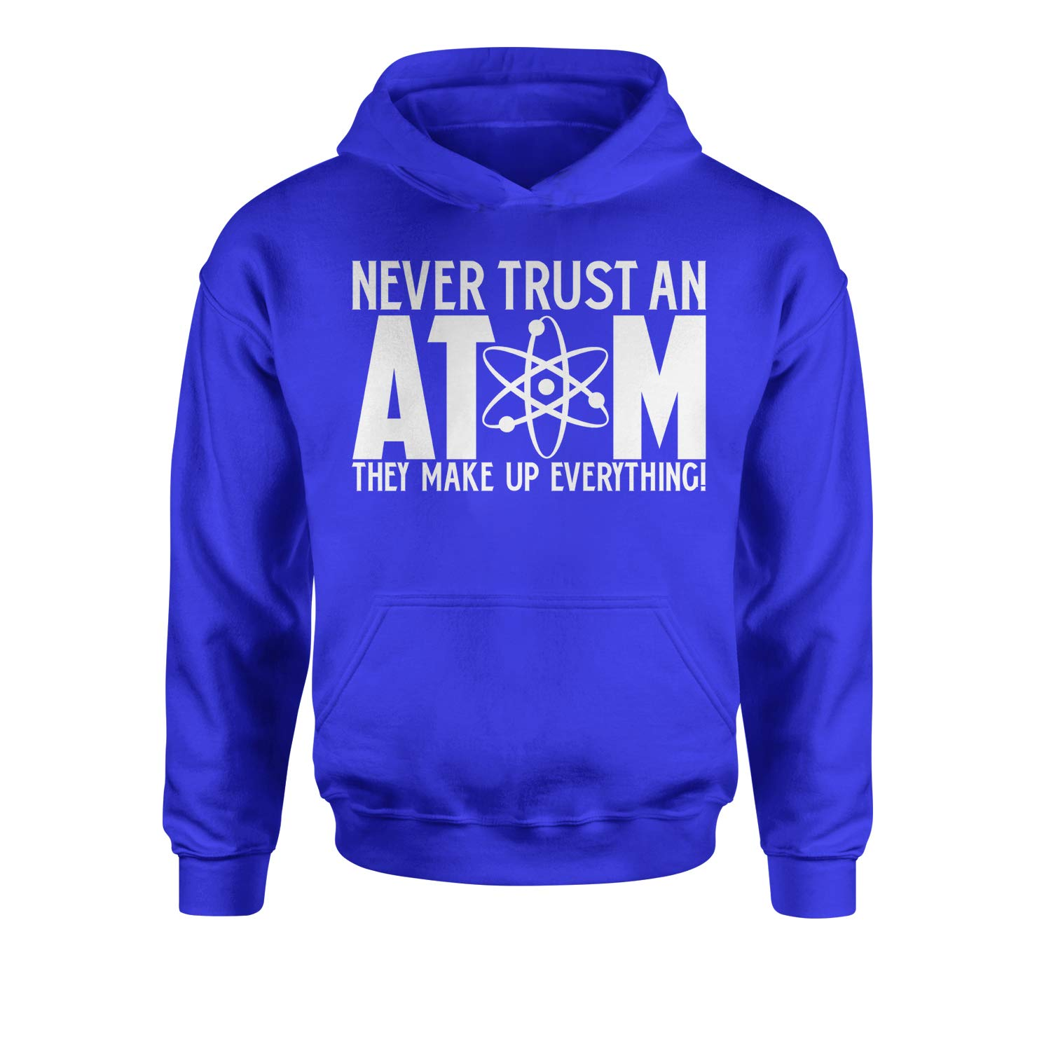 Expression Tees Never Trust an Atom They Make Up Everything Youth-Sized Hoodie