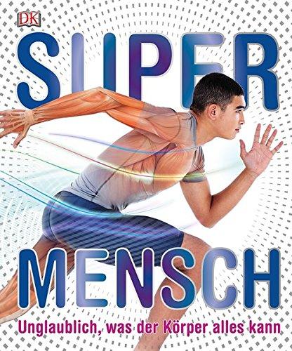 Supermensch: Unglaublich, was der Körper alles kann!