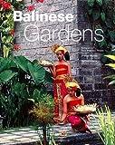 Balinese Gardens, William Warren and Luca Invernizzi Tettoni, 0794604234