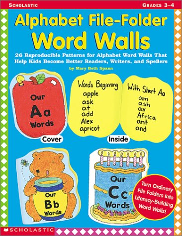 Alphabet File-Folder Word Walls: 26 Reproducible Patterns for Alphabet Word Walls That Help Kids Become Better Readers, Writers, and Spellers