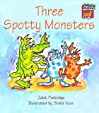 Three Spotty Monsters, Juliet Partridge, 0521477883