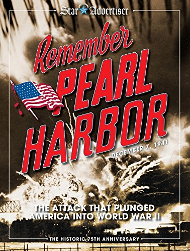 Remember Pearl Harbor: The Attack That Plunged America into World War - Remember Pearl