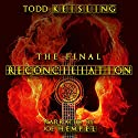 The Final Reconciliation Audiobook by Todd Keisling Narrated by Joe Hempel