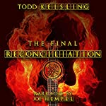 The Final Reconciliation   Todd Keisling