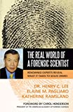 img - for The Real World of a Forensic Scientist: Renowned Experts Reveal What It Takes to Solve Crimes book / textbook / text book