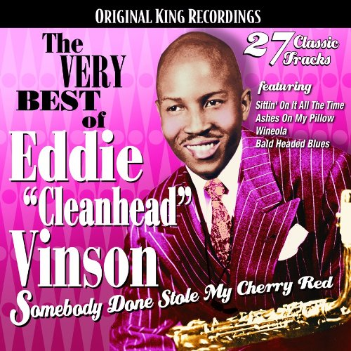 Very Best Of Eddie Cleanhead Vinson: Somebody Done by cherry red