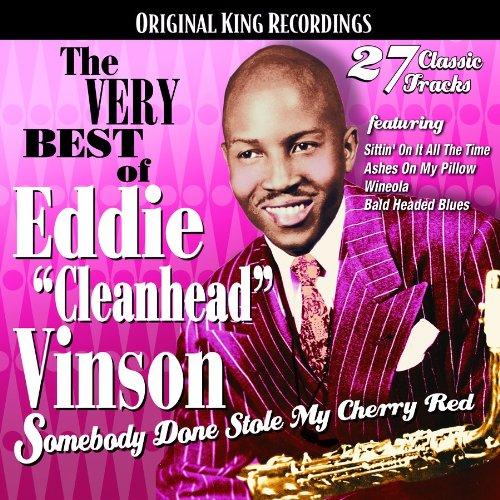 Very Best Of Eddie Cleanhead Vinson: Somebody Done