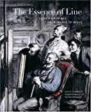 The Essence Of Line: French Drawings From Ingres To Degas, William R. Johnston, Kimberly Schenck, Cheryl K. Snay, 0271026928
