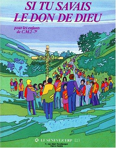 si-tu-savais-le-don-de-dieu-enfant-cm2-french-edition
