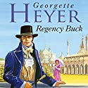 Regency Buck Audiobook by Georgette Heyer Narrated by June Barrie