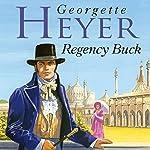 Regency Buck | Georgette Heyer