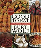 Good to Eat, Burt Wolf, 0385482663