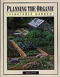 Planning the Organic Vegetable Garden, Dick Kitto, 1555911099