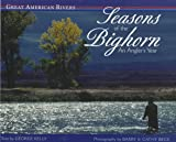 img - for Seasons of the Bighorn (Great American Rivers) book / textbook / text book