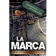 La Marca (Spanish Edition)