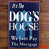 funny Dog HOUSE Metal Sign Tin Signs Retro Shabby Wall Plaque Metal Poster Plate 20x30cm Wall Art Coffee Shop Pub Bar Home Hotel Decor