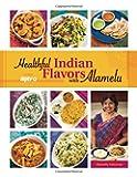 Healthful Indian Flavors with Alamelu