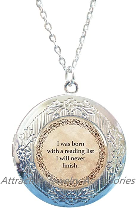Book Quote Locket Necklace Librarian Librarian Quote,QK076 Book Lover Gift Book Addict I Was Born With a Reading List I Will Never Finish Locket Pendant