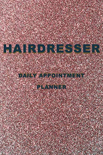 Hairdresser Appointment Planner: Hair Salon Appointment Book: Daily Planner for Hair Stylists or other business. 100 Pages, 3 Columns: Time Slot: 6.30 AM to 9.00 PM 6''*9''