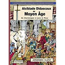 Alcibiade Didascaux au Moyen Âge - De Charlemagne à Louis le Pieux