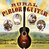 Rural Parlor Guitar: Recording From 1967-71