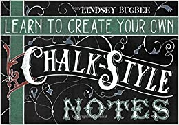 Learn to Create Your Own Chalk Style Notes: Includes White