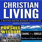 Christian Living: 2 Books with Bonus Content | Alex Uwajeh