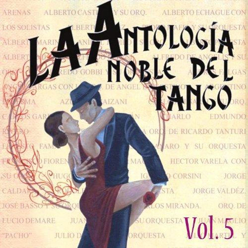 ... Antología Noble Del Tango Volume 5