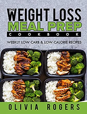 Meal Prep: The Weight Loss Meal Prep Cookbook - Weekly Low ...