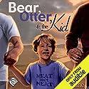 Bear, Otter, and the Kid Hörbuch von TJ Klune Gesprochen von: Sean Crisden