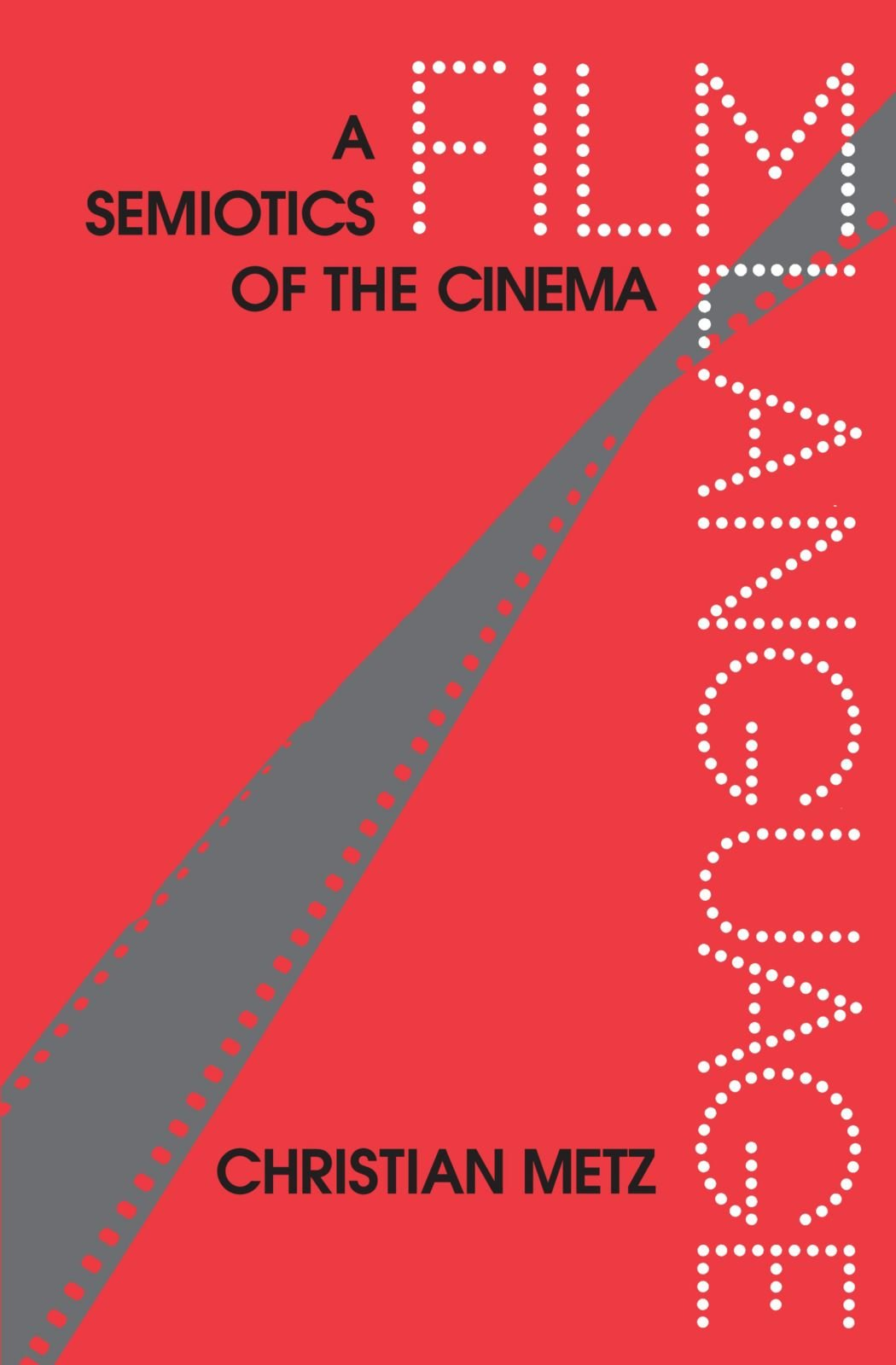 Film Language: A Semiotics of the Cinema by University of Chicago Press