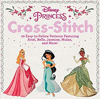 Book Cover: Disney Princess Cross-Stitch: 22 Easy-to-Follow Patterns Featuring Ariel, Belle, Jasmine, Mulan, and More!