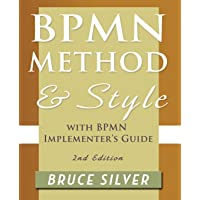BPMN Method and Style, 2nd Edition, with BPMN Implementer's Guide: A Structured Approach for Business Process Modeling…