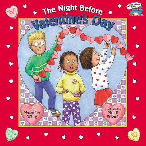 By Natasha Wing The Night Before Valentine's Day (Turtleback School & Library Binding Edition) (Reading Railroad Boo [School & Library Binding] (The Night Before Valentines Day By Natasha Wing)