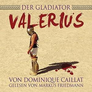 Der Gladiator Valerius Hörbuch