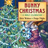 Bunny Christmas: A Family Celebration