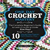 Crochet: One Day Crochet Mastery