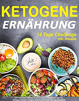 Amazon Com Ketogene Ernahrung 14 Tage Challenge Inkl Rezepte